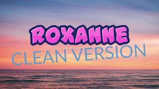 Arizona Zervas - ROXANNE (Clean Version) - No Swearing