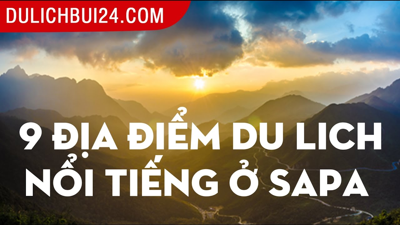 "9 địa điểm du lịch ""không thể bỏ qua"" khi đi Sapa | 9 places to go in Sapa"