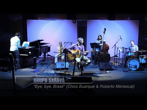 Sarava Group | Bye, bye Brasil (Chico Buarque & Roberto Menescal)