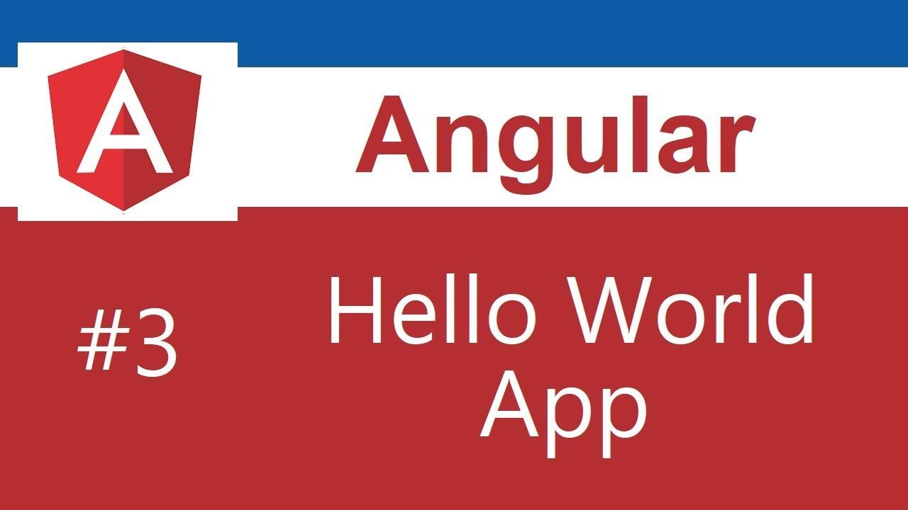 Angular 8 Tutorial - 3 - Hello World App