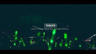 TABASCO ยานอนหลับ (ไลลา) | Live at Chang Friend Fest ≪เซ็นทรัลพลาซ่าแจ้งวัฒนะ≫