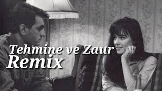 REMIX(Tehmine ve Zaur)2018  RemixTehmineZaur