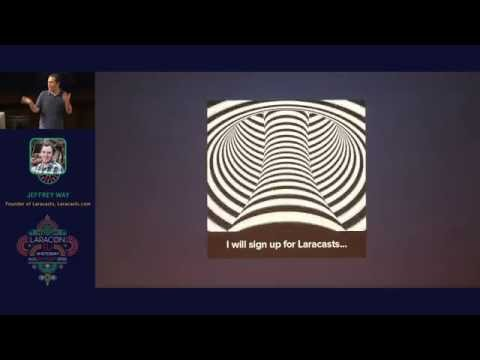 Things Laravel Made Me Believe - Jeffrey Way - Laracon EU 2015