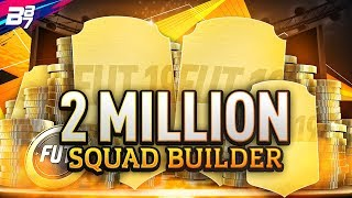 THE 2 MILLION COIN SQUAD BUILDER! | FIFA 19 ULTIMATE TEAM