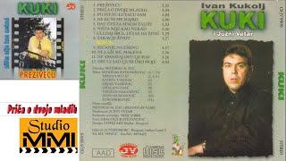 Ivan Kukolj Kuki i Juzni Vetar - Prica o dvoje mladih (Audio 1999)