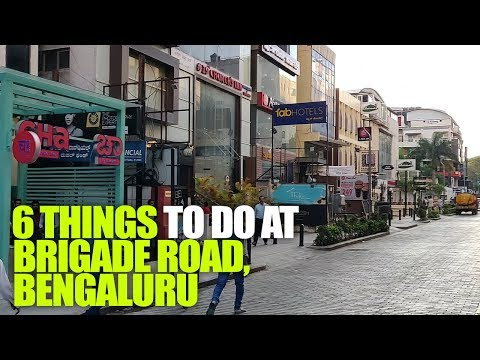 Top 6 Things To Do At Brigade Road in Bengaluru | Curly Tales