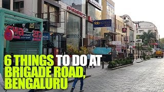 Top 6 Things To Do At Brigade Road in Bangaluru | Curly Tales