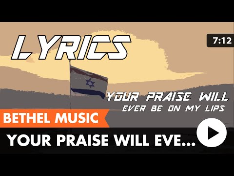 (Ever Be by Bethel Music) Your Praise Will Ever Be On My Lips (lyric video)