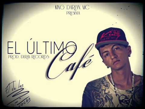 El Ultimo Cafe King Darlyn Mc 2015