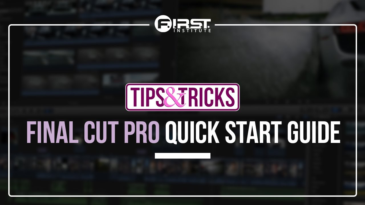 Final Cut Pro Quick Start Guide | Film & Video