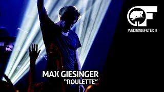 Max Giesinger - Roulette (live durch den Welterbefilter)