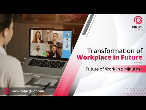 Transformation of Workplace in Future   Future of Work in 2 Minutes !