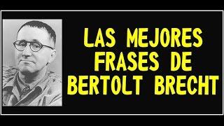 LAS MEJORES FRASES DE BERTOLT BRECHT