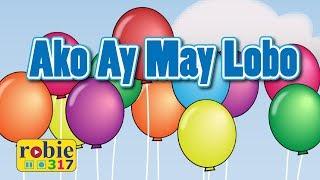 Ako ay May Lobo (Awiting Pambata 2020) | Tagalog Nursery Rhymes | robie317