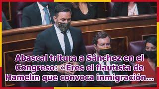Abascal tritura a Sánchez en el Congreso: «Eres el flautista de Hamelin que convoca inmigración...