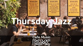 Thursday Jazz: Morning Jazz & Bossa Nova - Mellow Music for Studying, Wakeup, Work & Good Mood