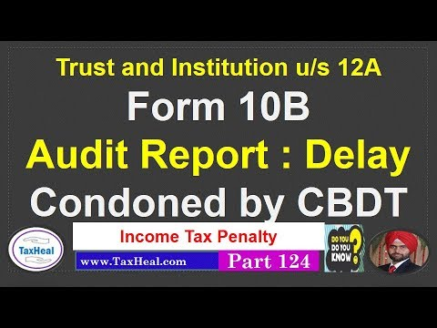 Delay Condoned For Tax Audit Report In Form 10B By CBDT