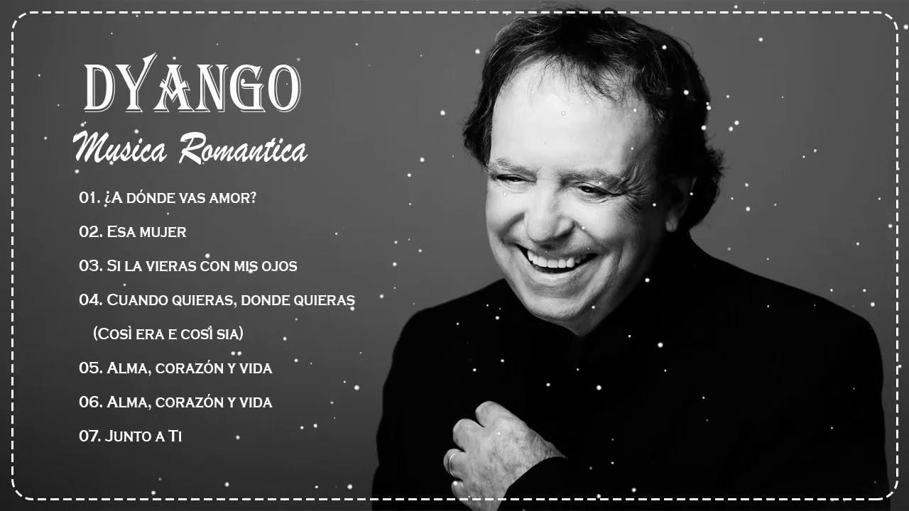 Dyango Mix Grandes Exitos Lo Mejor Musica Romantica De Dyango Youtube