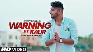 Warning By Kaur Sanam Bhullar Free MP3 Song Download 320 Kbps