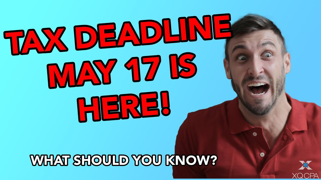 Tax Deadline May 17 Is Here! What Should You Know?