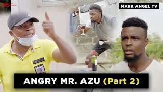 Download Emmanuella Comedy - Angry Mr Azu - Part Two | Mark Angel TV