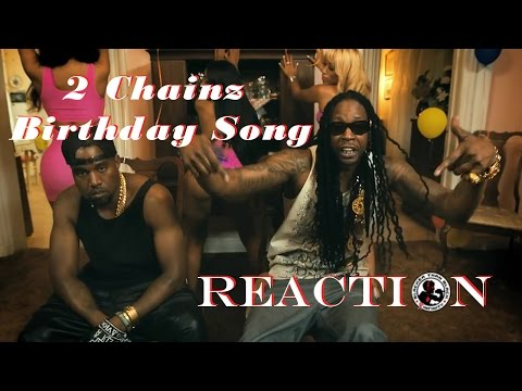 2 Chainz - Birthday Song (Explicit) ft: Kanye West: REACTION