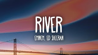 Video Eminem – River (Lyrics) ft. Ed Sheeran download MP3, 3GP, MP4, WEBM, AVI, FLV Maret 2018