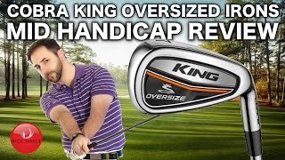 COBRA KING OVERSIZED IRONS MID HANDICAPPER REVIEW