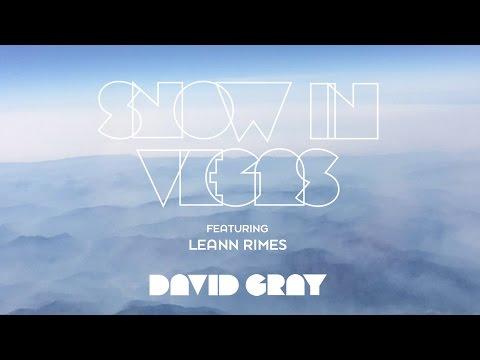 David Gray - Snow In Vegas (featuring LeAnn Rimes)