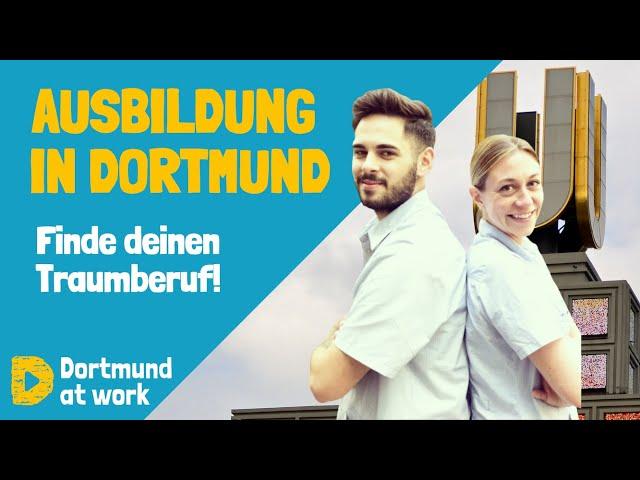 Ausbildung in Dortmund - Finde deinen Traumberuf!