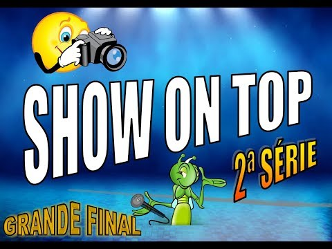 """SHOW ON TOP 6"" - GRANDE FINAL 2ª SÉRIE"