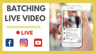 How to Batch Live Video Content | Facebook Live | Instagram Live | Youtube Live.mp3