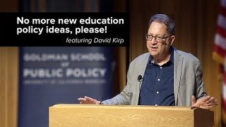 No More New Education Policy Ideas, Please!
