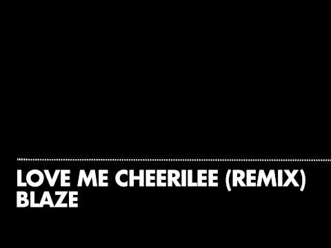 Blaze - Love Me Cheerilee (Remix)