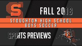 2018 Stoughton High Boys Soccer Season Preview
