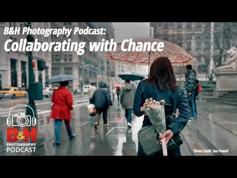 B&H Photography Podcast: Collaborating with Chance