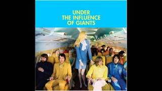 Under The Influence Of Giants - Stay Illogical