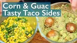Tasty Taco Sides! Homemade Guac & Corn