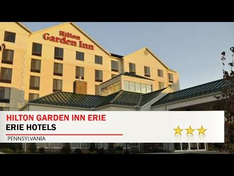 Hilton Garden Inn Erie - Erie Hotels, Pennsylvania