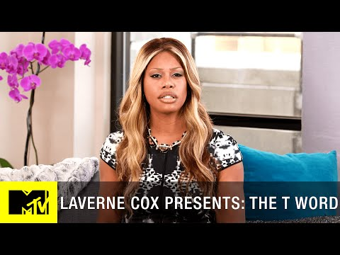 Laverne Cox Presents: 'The T Word'  Full Documentary  MTV