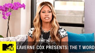Laverne Cox Presents: 'The T Word'  Full Documentary | MTV