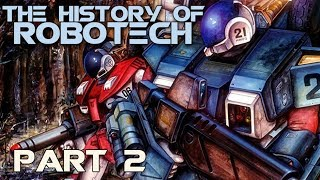 The History of Robotech - Part 2
