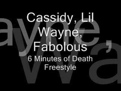 Cassidy Lil Wayne Fabolous 6 Minutes of Death