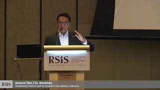RSIS Distinguished Public Lecture by General (Ret.) Dr. Moeldoko (Indonesia) 6 July 2018