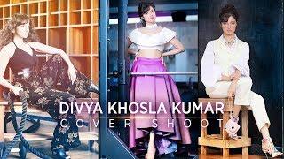 divya khosla kumar s cover shoot   behind the scenes   fitlook magazine
