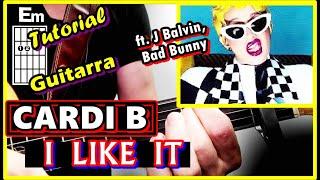 Como tocar I LIKE IT 😊 Cardi B GUITARRA Bad Bunny J Balvin Tutorial acordes Video
