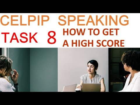 8. CELPIP Speaking - How to get a HIGH SCORE in Task 8