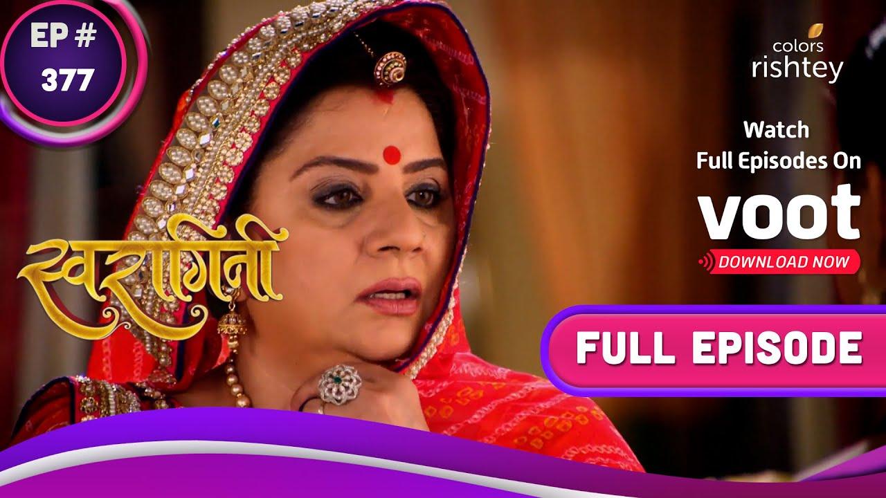 Download Swaragini | स्वरागिनी | Ep. 377 | Ragini Stops Swara's Attempts | रागिनी की स्वरा को रोकने की कोशिश