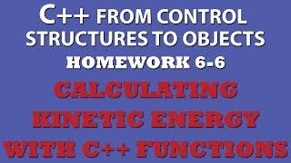 6-6 C++ Calculate Kinetic Energy (C++ Functions)