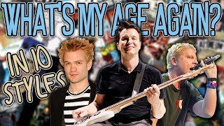 Blink 182's 'What's My Age Again?' In The Style Of 10 Pop Punk Bands
